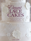 Elegant Lace Cakes : Over 25 delicate cake decorating designs for contemporary lace cakes - eBook
