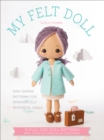 My Felt Doll : 12 Easy Patterns for Wonderful Whimsical Dolls - eBook