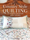 Country Style Quilting : 14 Stunning Patchwork Quilts and Gifts - eBook