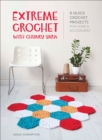 Extreme Crochet with Chunky Yarn : 8 Stylish Crochet Patterns Using T Shirt and Other Chunky Yarns - eBook