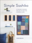 Simple Sashiko : 8 Sashiko Sewing Projects for the Modern Home - eBook