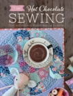 Tilda Hot Chocolate Sewing : Cozy Autumn and Winter Sewing Projects - eBook