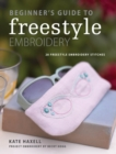 Beginner's Guide to Freestyle Embroidery : 28 freestyle embroidery stitches - eBook