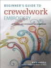 Beginner's Guide to Crewelwork Embroidery : 33 stitches and techniques for crewelwork - eBook