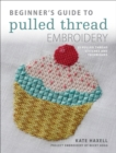 Beginner's Guide to Pulled Thread Embroidery : 25 pulled thread stitches and techniques - eBook