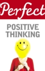 Perfect Positive Thinking - eBook
