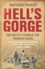Hell's Gorge : The Battle to Build the Panama Canal - eBook