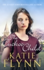 The Cuckoo Child : A Liverpool Family Saga - eBook