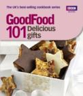 Good Food: Delicious Gifts : Triple-tested Recipes - eBook