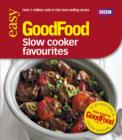 Good Food: Slow Cooker Favourites : Triple-tested Recipes - eBook