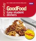 Good Food: Easy Student Dinners : Triple-tested Recipes - eBook