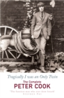 Tragically I Was An Only Twin : The Comedy of Peter Cook - eBook