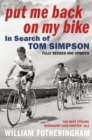 Put Me Back On My Bike : In Search of Tom Simpson - eBook