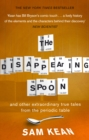 The Disappearing Spoon...and other true tales from the Periodic Table : and other true tales from the Periodic Table - eBook