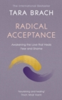 Radical Acceptance : Awakening the Love that Heals Fear and Shame - eBook