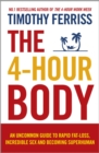The 4-Hour Body : An uncommon guide to rapid fat-loss, incredible sex and becoming superhuman - eBook