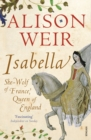 Isabella : She-Wolf of France, Queen of England - eBook