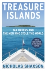 Treasure Islands : Tax Havens and the Men who Stole the World - eBook