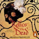Relics of the Dead : Mistress of the Art of Death, Adelia Aguilar series 3 - eAudiobook
