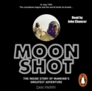 Moonshot : The Inside Story of Mankind's Greatest Adventure - eAudiobook