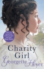 Charity Girl : Georgette Heyer's sparkling Regency romance - eBook
