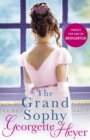 The Grand Sophy : Gossip, scandal and an unforgettable Regency romance - eBook