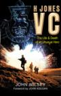 H Jones VC : The Life & Death of an Unusual Hero - eBook