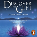 Discover the Gift : It's Why We're Here - eAudiobook