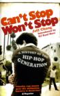 Can't Stop Won't Stop : A History of the Hip-Hop Generation - eBook