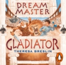 Dream Master: Gladiator - eAudiobook