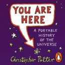 You Are Here : A Portable History of the Universe - eAudiobook