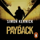 The Payback : (Dennis Milne: book 3): a punchy, race-against-time thriller from bestselling author Simon Kernick - eAudiobook