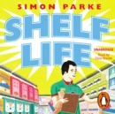 Shelf Life : How I Found The Meaning of Life Stacking Supermarket Shelves - eAudiobook