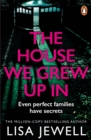 The House We Grew Up In : From the number one bestselling author of The Family Upstairs - eBook