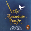 The Assassin's Prayer : Mistress of the Art of Death, Adelia Aguilar series 4 - eAudiobook
