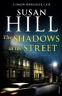 The Shadows in the Street : Simon Serrailler Book 5 - eBook