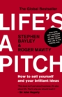 Life's a Pitch : How to Sell Yourself and Your Brilliant Ideas - eBook