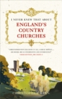 I Never Knew That About England's Country Churches - eBook