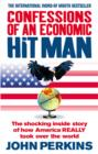 Confessions of an Economic Hit Man : The shocking story of how America really took over the world - eBook