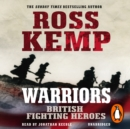 Warriors : British Fighting Heroes - eAudiobook