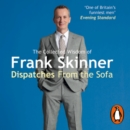 Dispatches From the Sofa : The Collected Wisdom of Frank Skinner - eAudiobook
