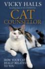 Cat Counsellor : How Your Cat Really Relates To You - eBook
