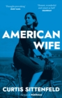 American Wife : The acclaimed word-of-mouth bestseller - eBook