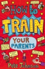 How To Train Your Parents - eBook