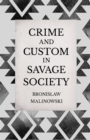 Crime and Custom in Savage Society - An Anthropological Study of Savagery - eBook
