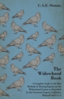 The Widowhood Book - A Complete Guide to the Best Methods of Racing Pigeons on the Widowhood System as Described by the Foremost Experts in Britain, B - eBook