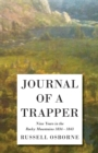 Journal of a Trapper - Nine Years in the Rocky Mountains 1834 - 1843 - Being a General Description of the Country, Climate, Rivers, Lakes, Mountains, - eBook