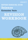 Revise Edexcel: Edexcel GCSE Science Extension Units Revision Workbook - Book