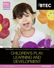 BTEC Level 3 National in Children's Play, Learning & Development Student Book 2 - Book