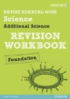 Revise Edexcel: Edexcel GCSE Additional Science Revision Workbook Foundation - Print and Digital Pack - Book